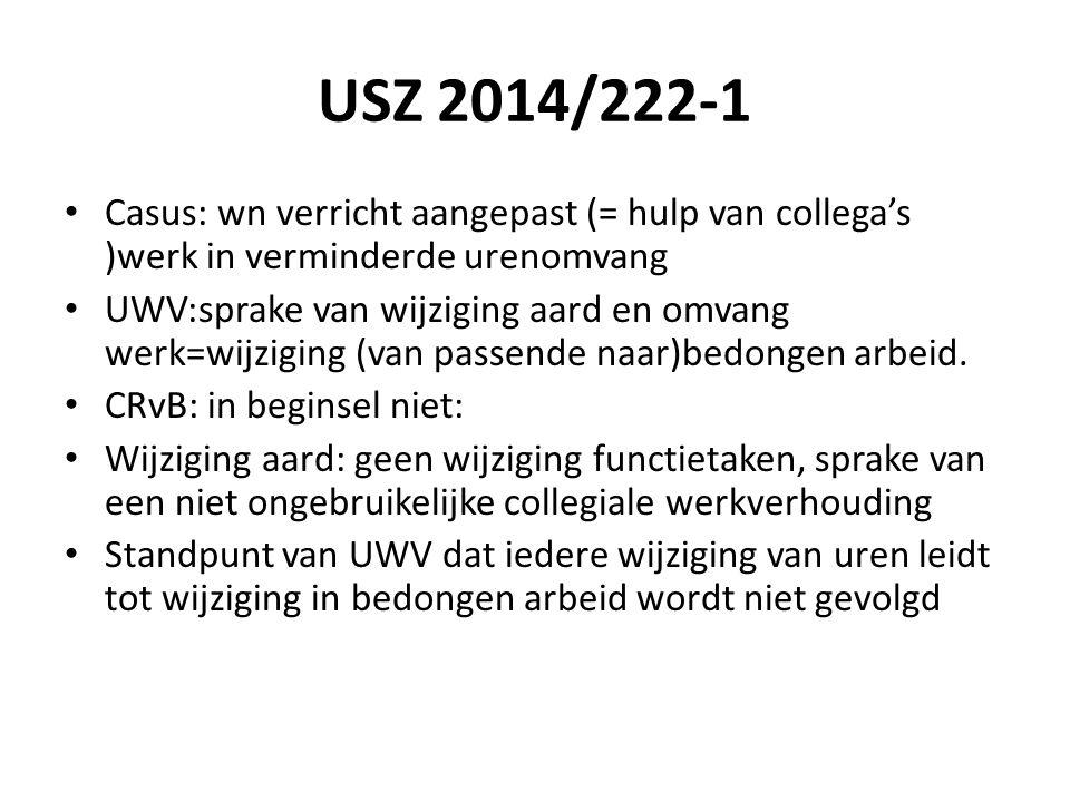 USZ 2014/222-1 Casus: wn verricht aangepast (= hulp van collega's )werk in verminderde urenomvang.