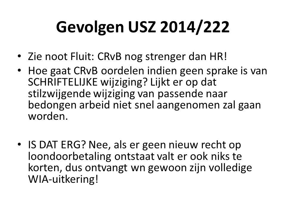 Gevolgen USZ 2014/222 Zie noot Fluit: CRvB nog strenger dan HR!