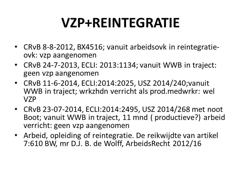 VZP+REINTEGRATIE CRvB 8-8-2012, BX4516; vanuit arbeidsovk in reintegratie-ovk: vzp aangenomen.