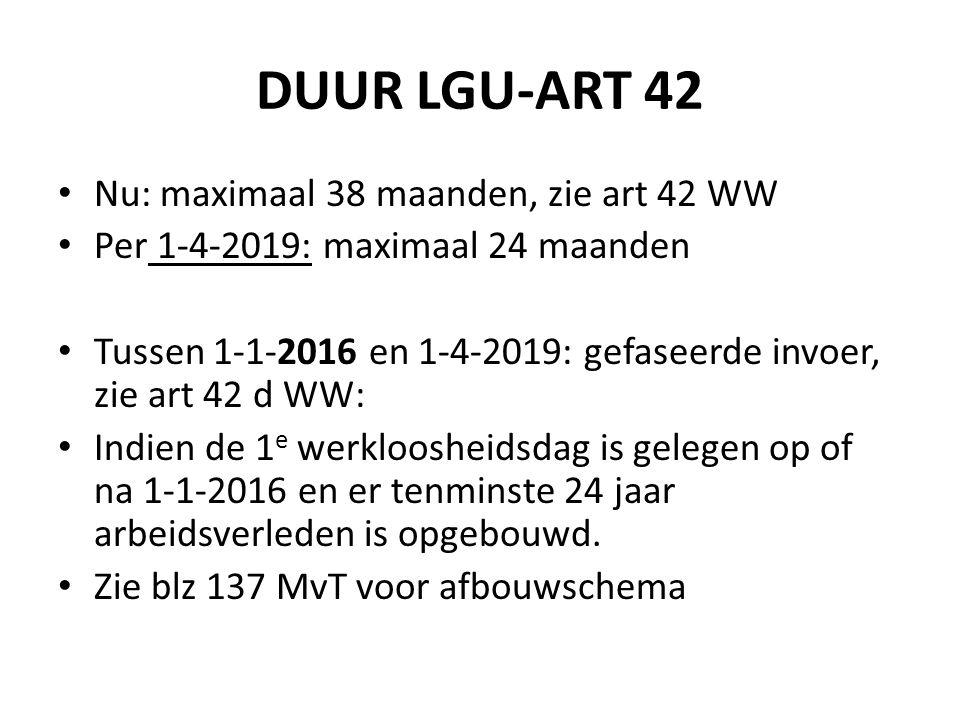 DUUR LGU-ART 42 Nu: maximaal 38 maanden, zie art 42 WW