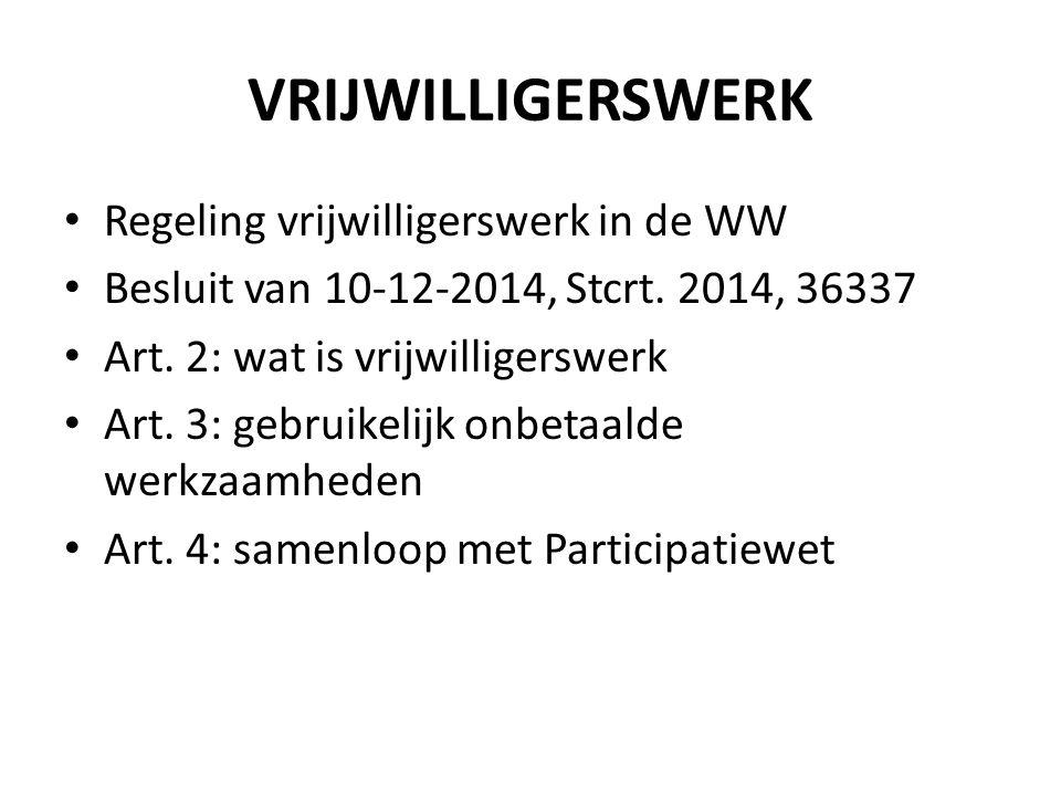 VRIJWILLIGERSWERK Regeling vrijwilligerswerk in de WW