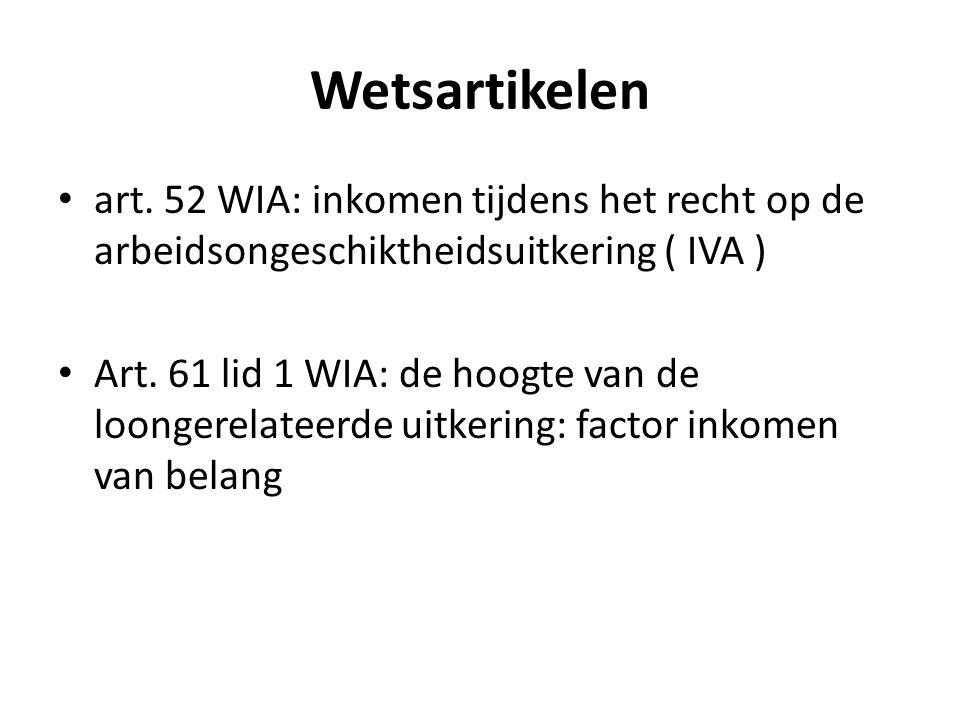 Wetsartikelen art. 52 WIA: inkomen tijdens het recht op de arbeidsongeschiktheidsuitkering ( IVA )