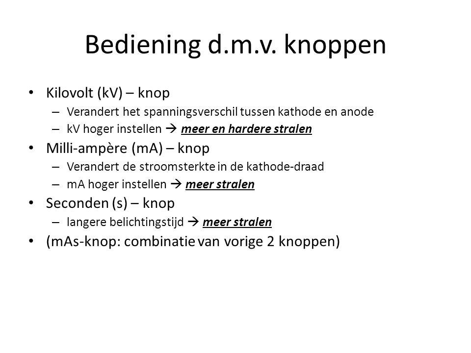 Bediening d.m.v. knoppen Kilovolt (kV) – knop Milli-ampère (mA) – knop