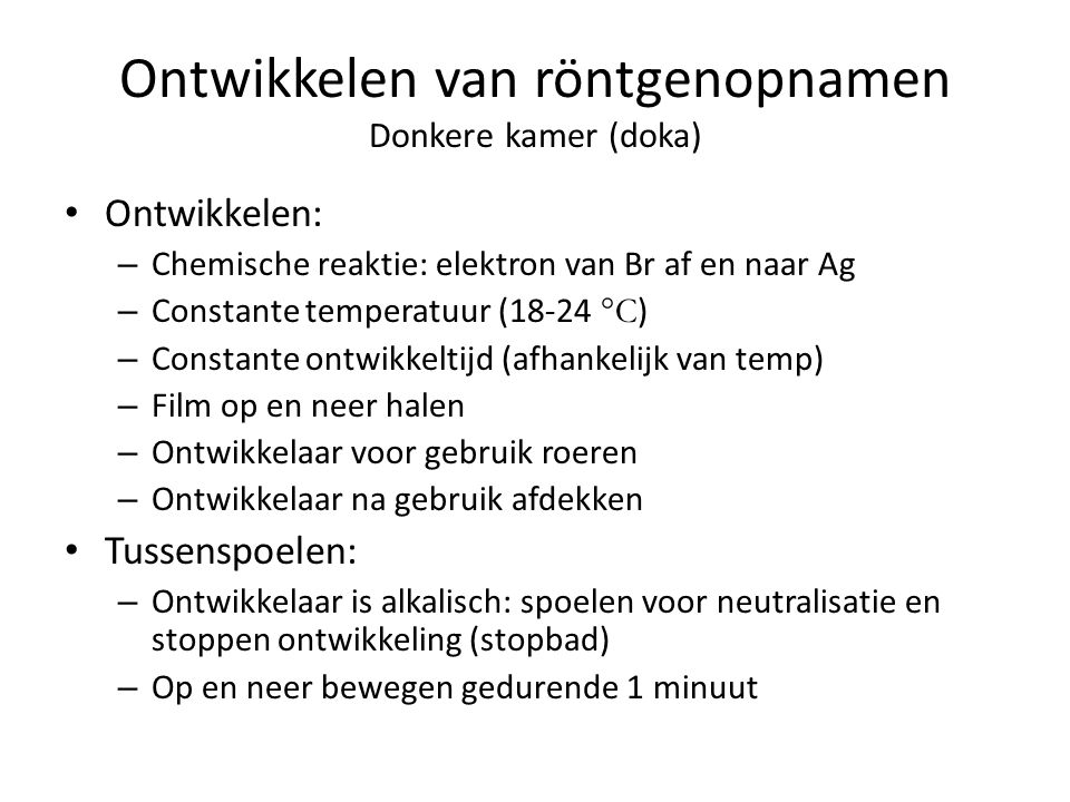 Ontwikkelen van röntgenopnamen Donkere kamer (doka)