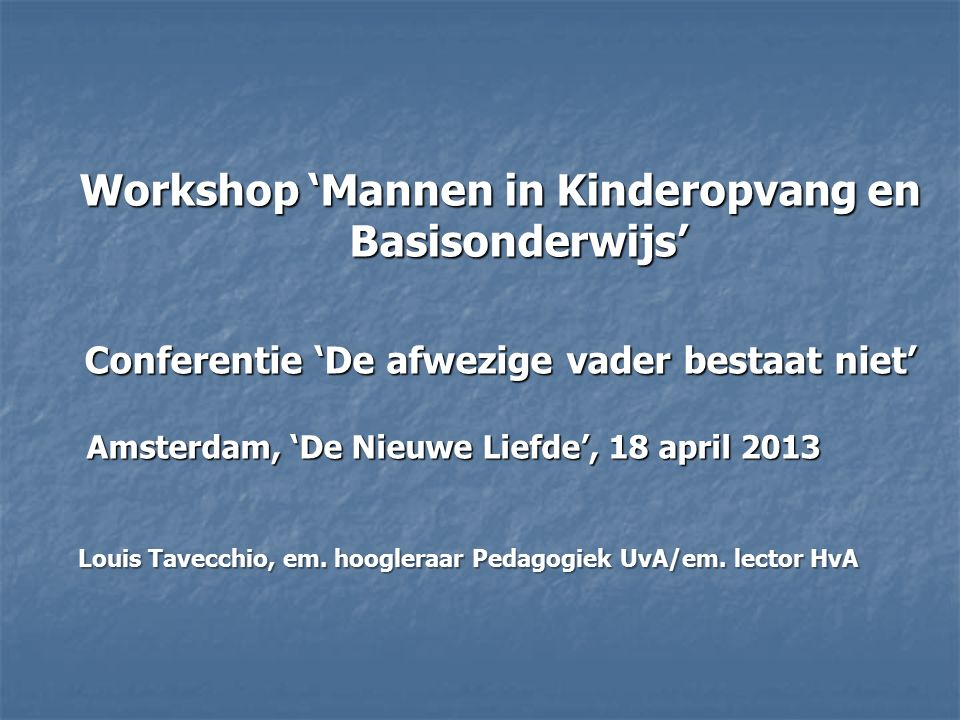 Workshop 'Mannen in Kinderopvang en Basisonderwijs'