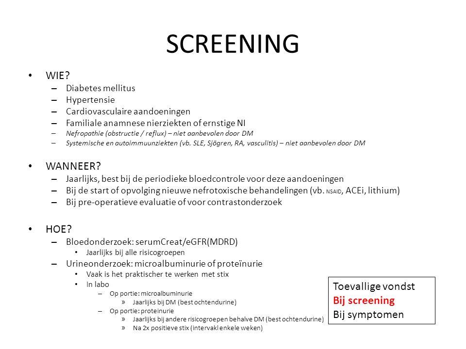 SCREENING WIE WANNEER HOE Toevallige vondst Bij screening