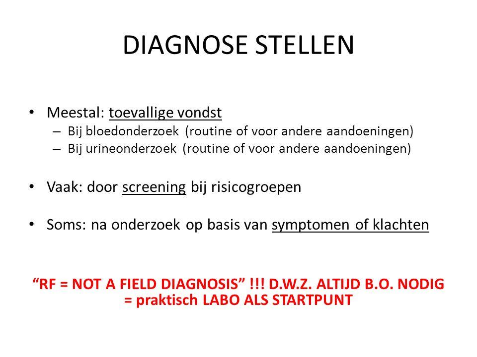 DIAGNOSE STELLEN Meestal: toevallige vondst
