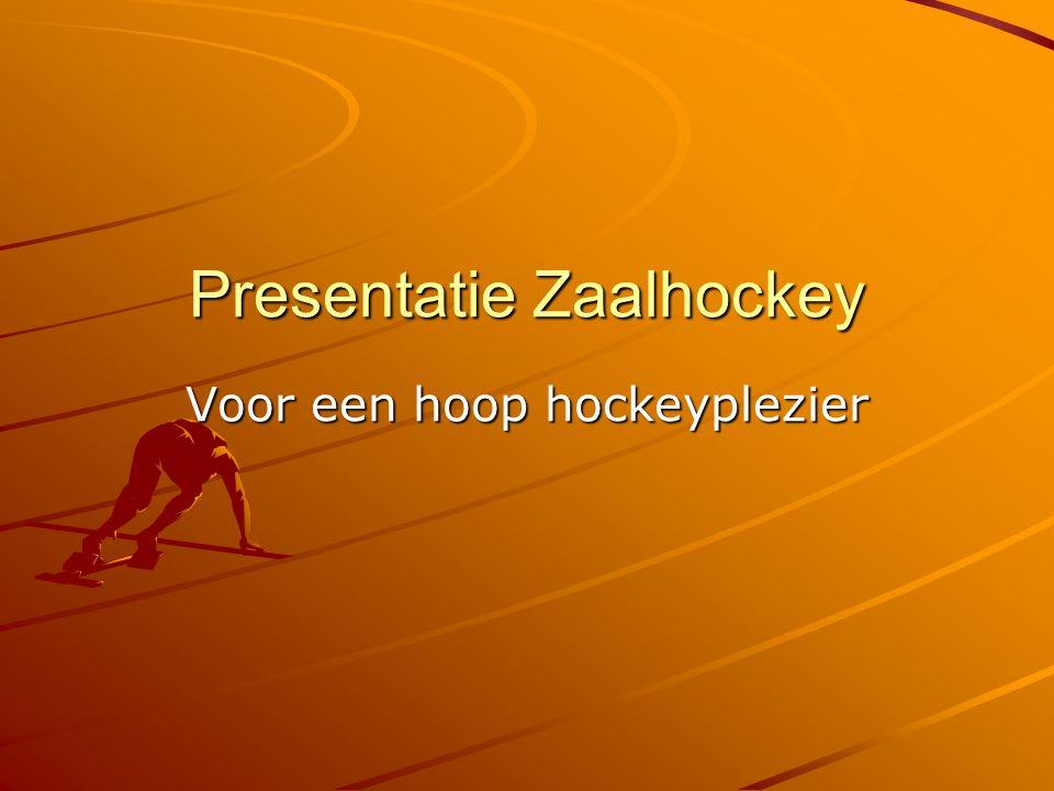 Presentatie Zaalhockey