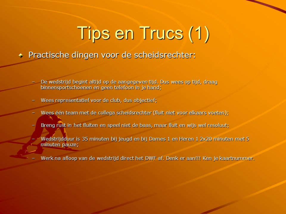 Tips en Trucs (1) Practische dingen voor de scheidsrechter: