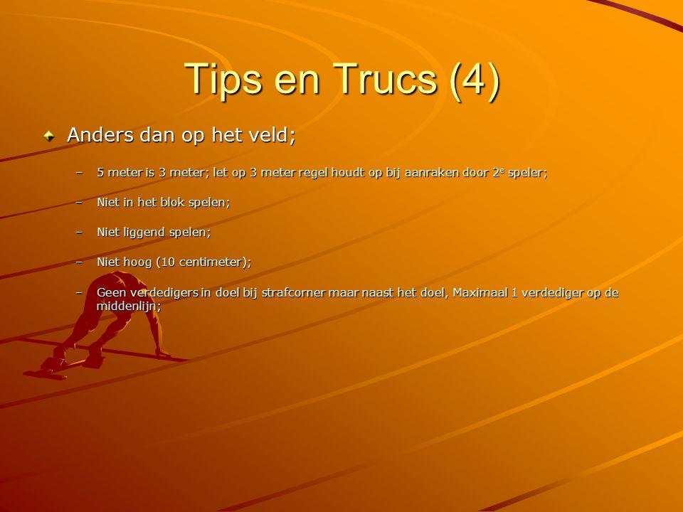 Tips en Trucs (4) Anders dan op het veld;