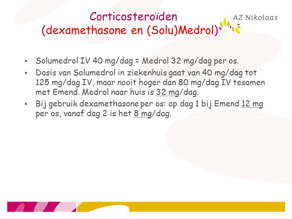 Corticosteroïden (dexamethasone en (Solu)Medrol)