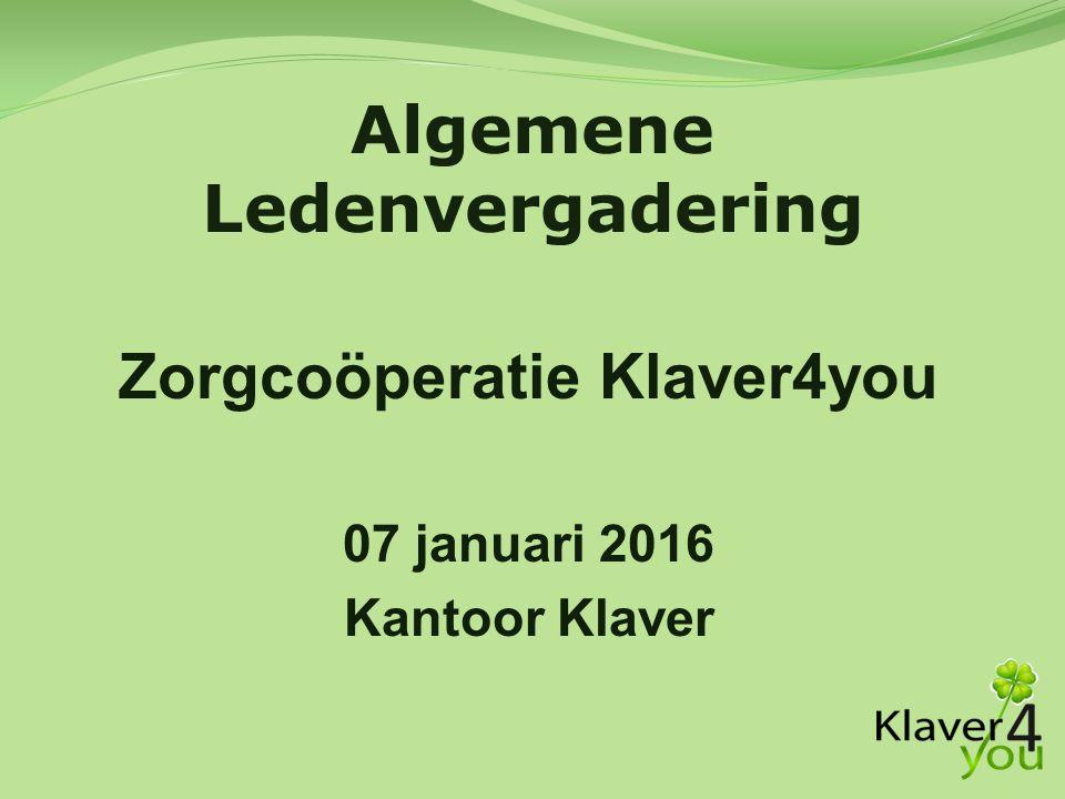Zorgcoöperatie Klaver4you 07 januari 2016 Kantoor Klaver