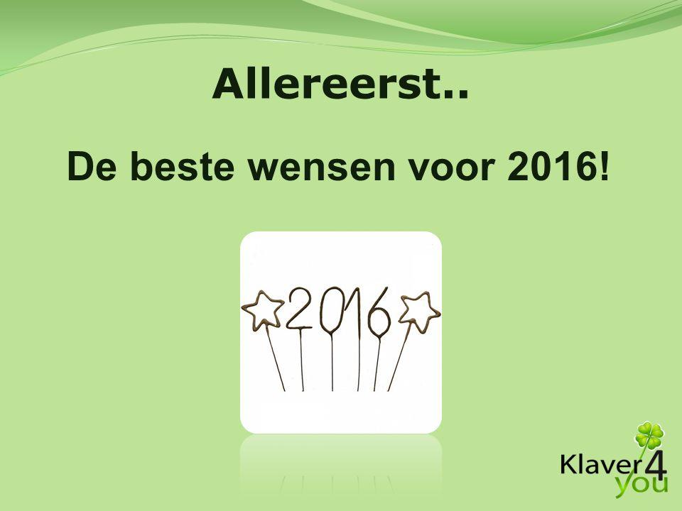 Allereerst.. De beste wensen voor 2016!
