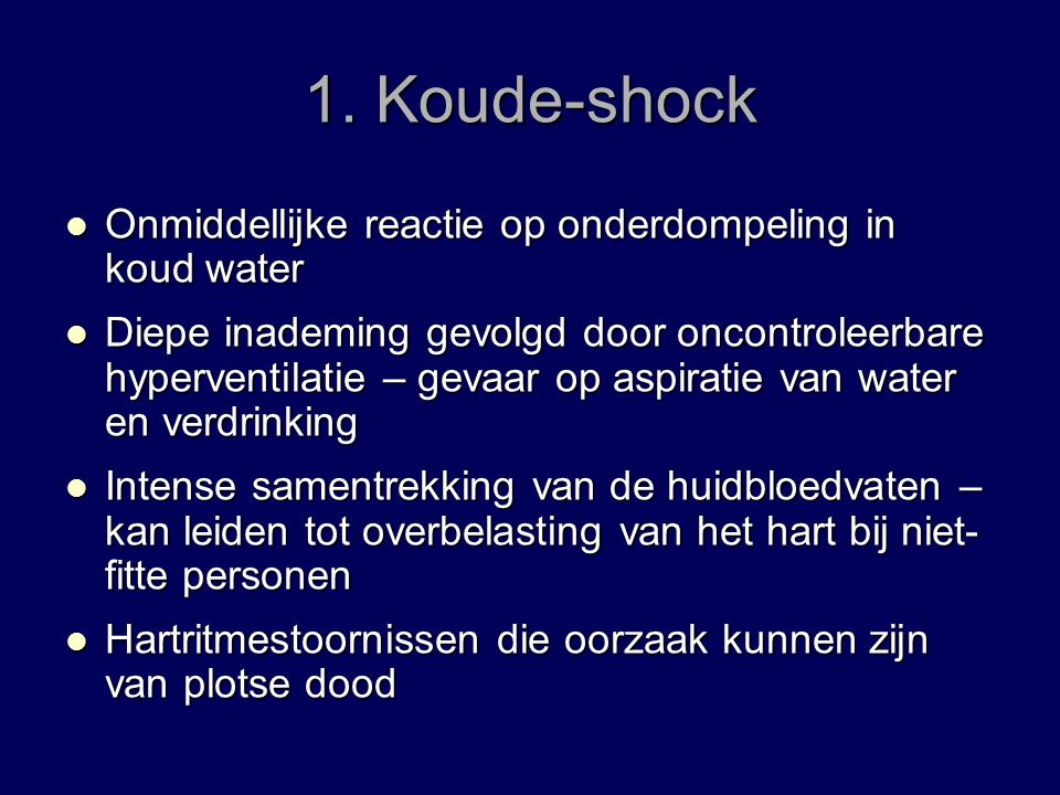 1. Koude-shock Onmiddellijke reactie op onderdompeling in koud water