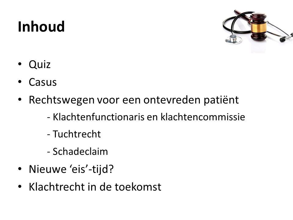 Inhoud Quiz Casus Rechtswegen voor een ontevreden patiënt