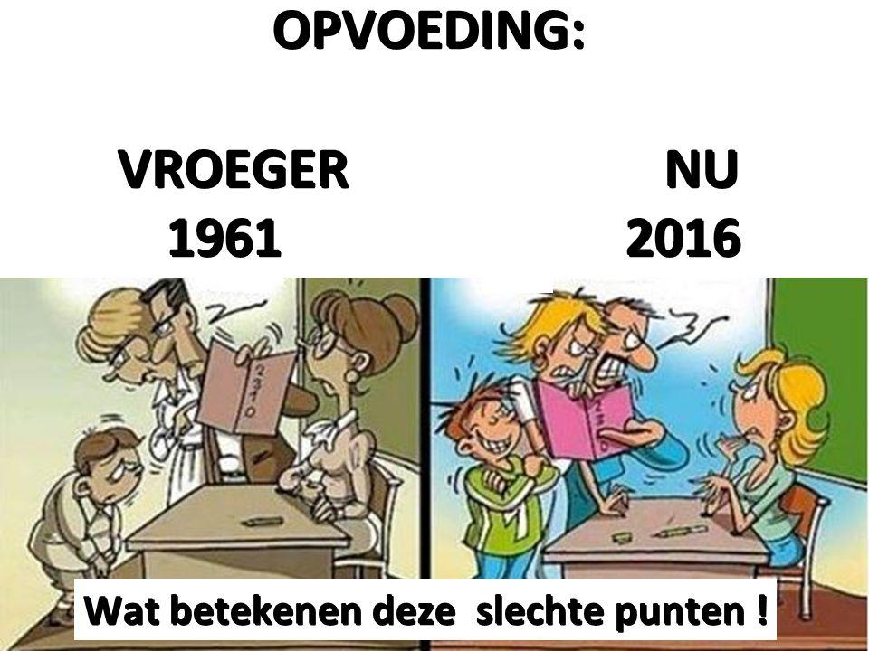 OPVOEDING: VROEGER NU. 1961 2016.