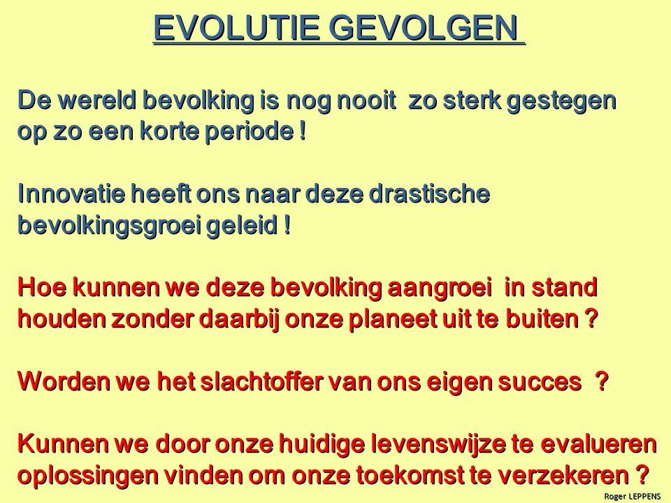 EVOLUTIE GEVOLGEN De wereld bevolking is nog nooit zo sterk gestegen