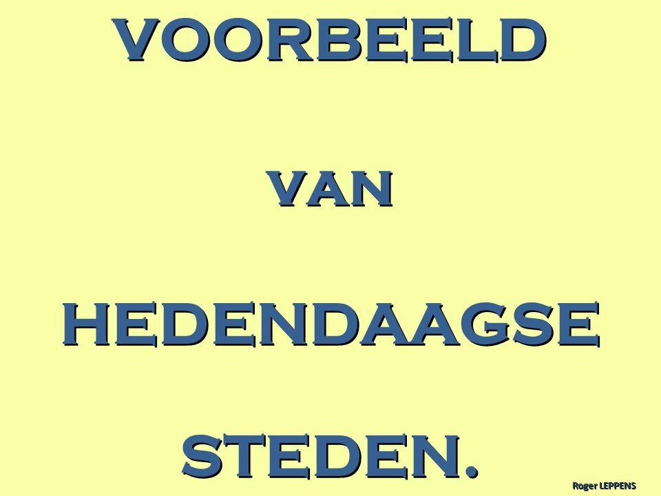 VOORBEELD van HEDENDAAGSE STEDEN.
