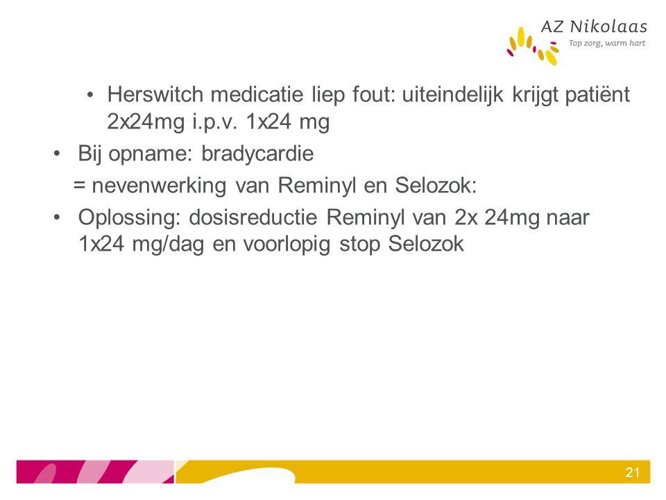 Herswitch medicatie liep fout: uiteindelijk krijgt patiënt 2x24mg i. p