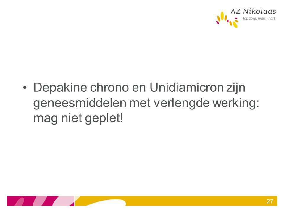 Depakine chrono en Unidiamicron zijn geneesmiddelen met verlengde werking: mag niet geplet!