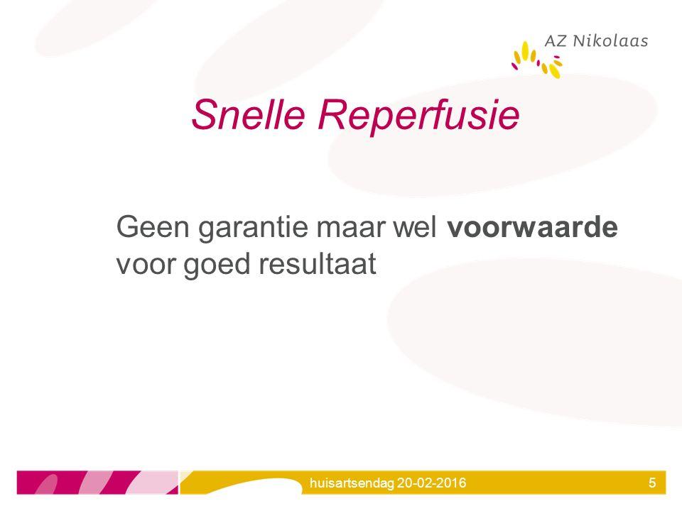 Snelle Reperfusie Geen garantie maar wel voorwaarde voor goed resultaat huisartsendag 20-02-2016