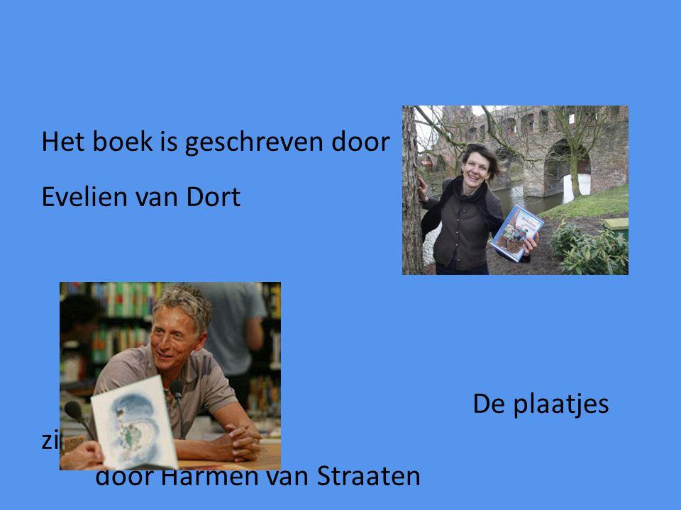 Het boek is geschreven door Evelien van Dort