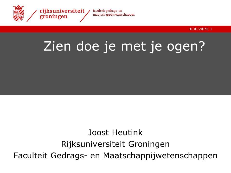 Zien doe je met je ogen Joost Heutink Rijksuniversiteit Groningen
