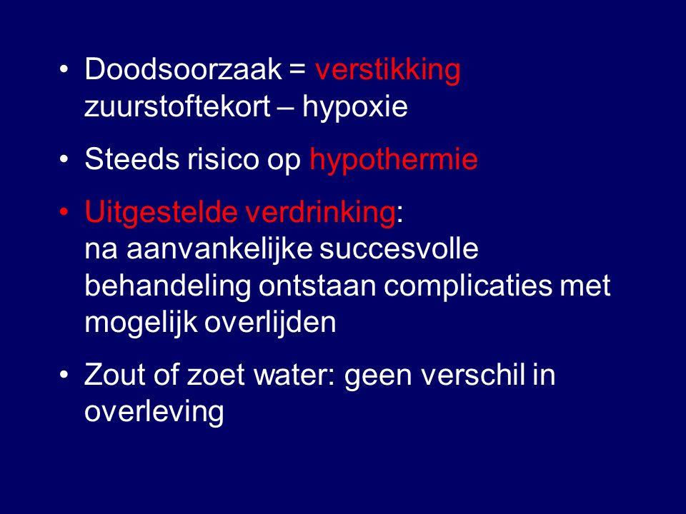 Doodsoorzaak = verstikking zuurstoftekort – hypoxie