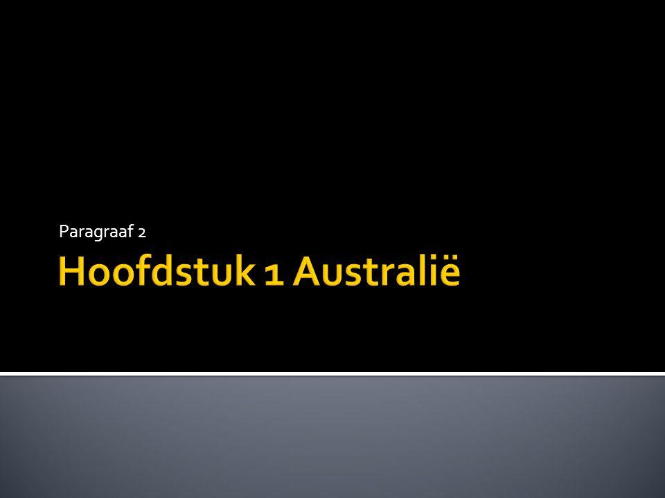 Paragraaf 2 Hoofdstuk 1 Australië