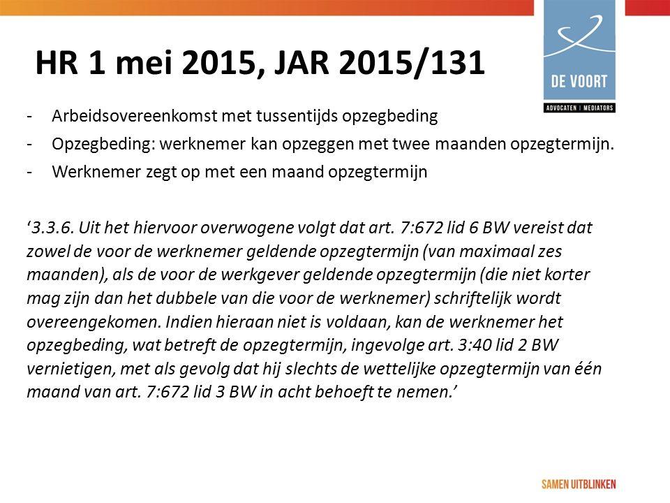 HR 1 mei 2015, JAR 2015/131 Arbeidsovereenkomst met tussentijds opzegbeding. Opzegbeding: werknemer kan opzeggen met twee maanden opzegtermijn.