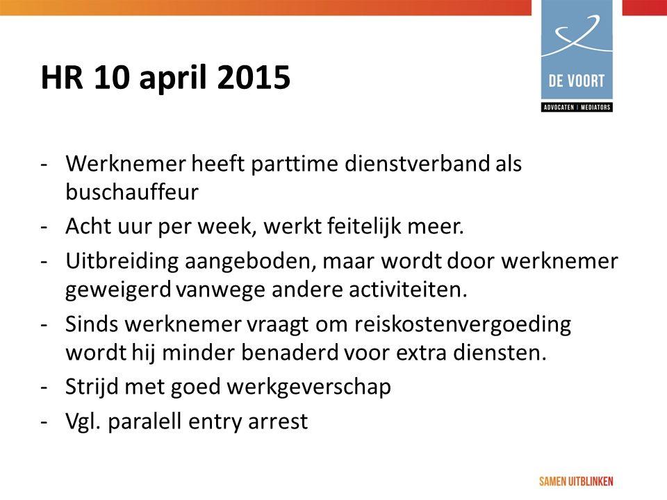 HR 10 april 2015 Werknemer heeft parttime dienstverband als buschauffeur. Acht uur per week, werkt feitelijk meer.