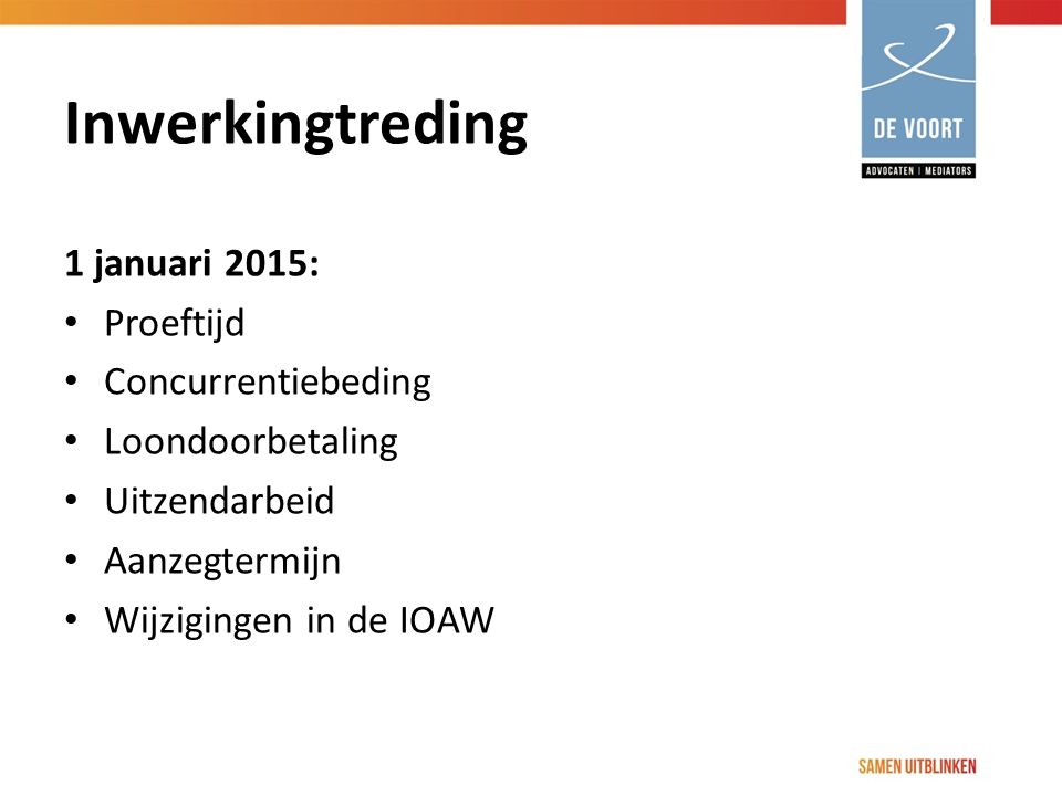 Inwerkingtreding 1 januari 2015: Proeftijd Concurrentiebeding