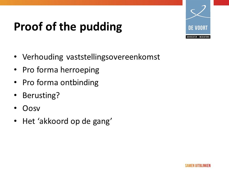 Proof of the pudding Verhouding vaststellingsovereenkomst
