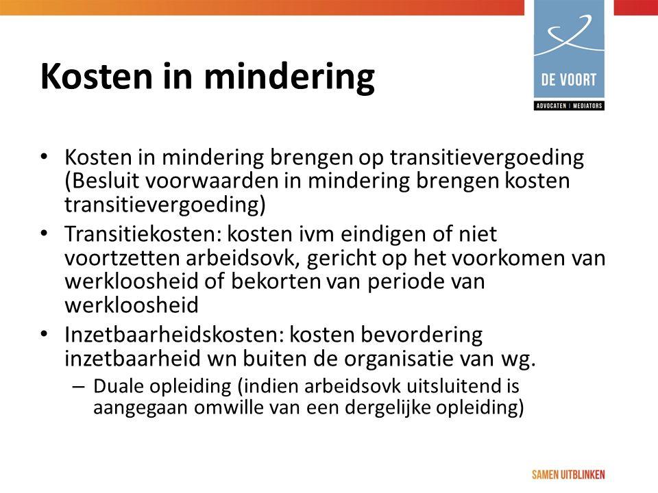 Kosten in mindering Kosten in mindering brengen op transitievergoeding (Besluit voorwaarden in mindering brengen kosten transitievergoeding)