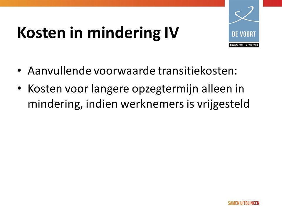 Kosten in mindering IV Aanvullende voorwaarde transitiekosten: