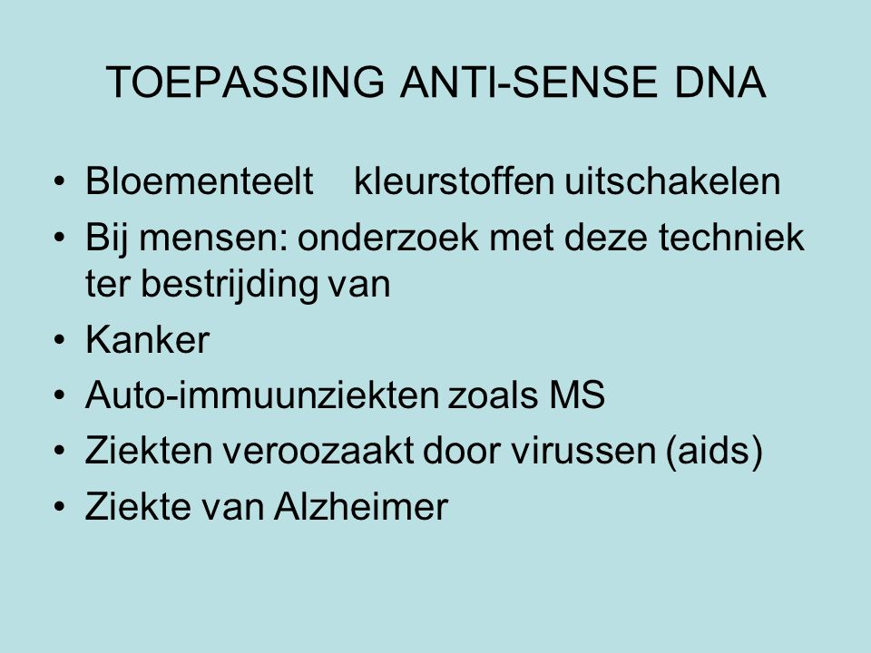 TOEPASSING ANTI-SENSE DNA