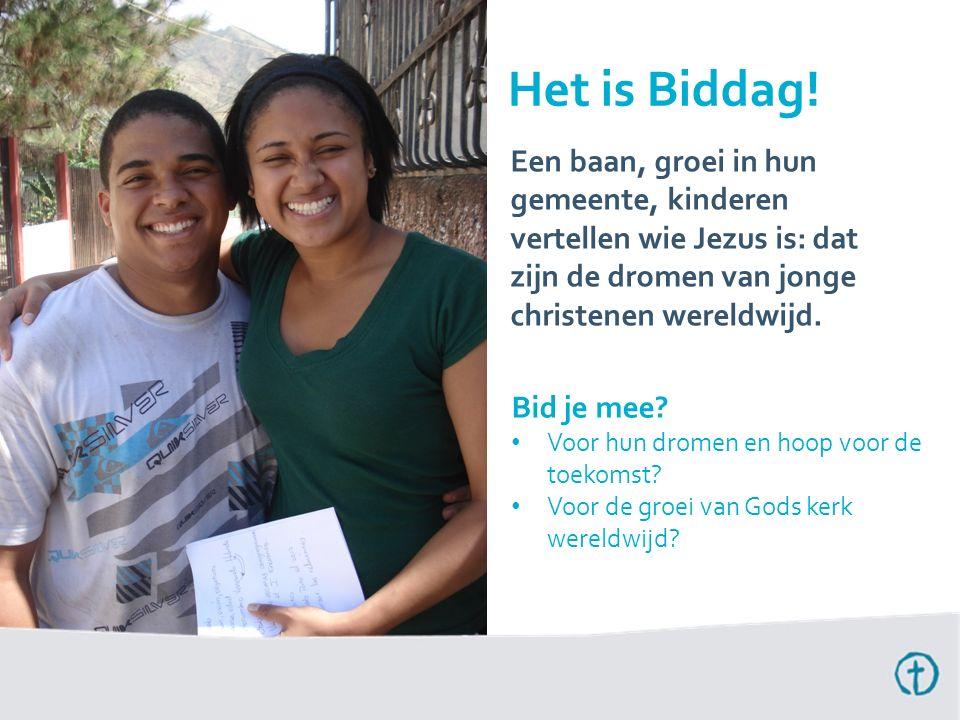 Het is Biddag! Een baan, groei in hun gemeente, kinderen vertellen wie Jezus is: dat zijn de dromen van jonge christenen wereldwijd.