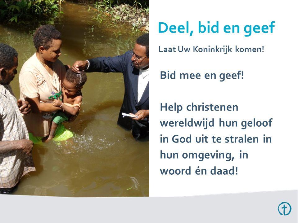 Deel, bid en geef Bid mee en geef!