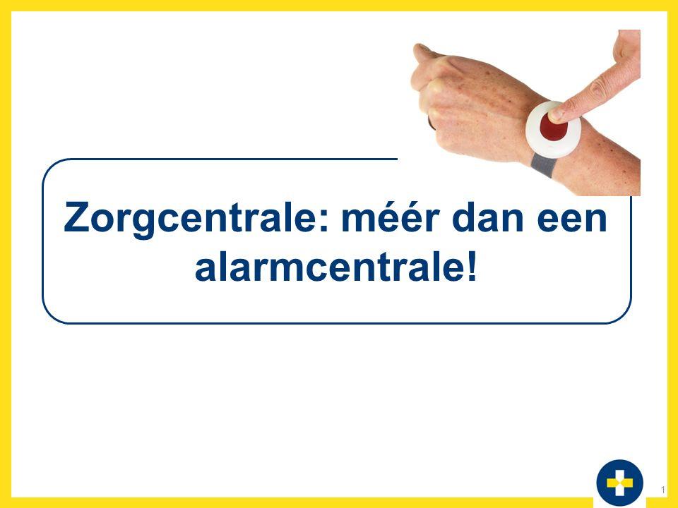 Zorgcentrale: méér dan een alarmcentrale!