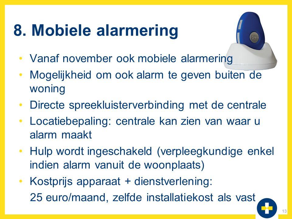 8. Mobiele alarmering Vanaf november ook mobiele alarmering