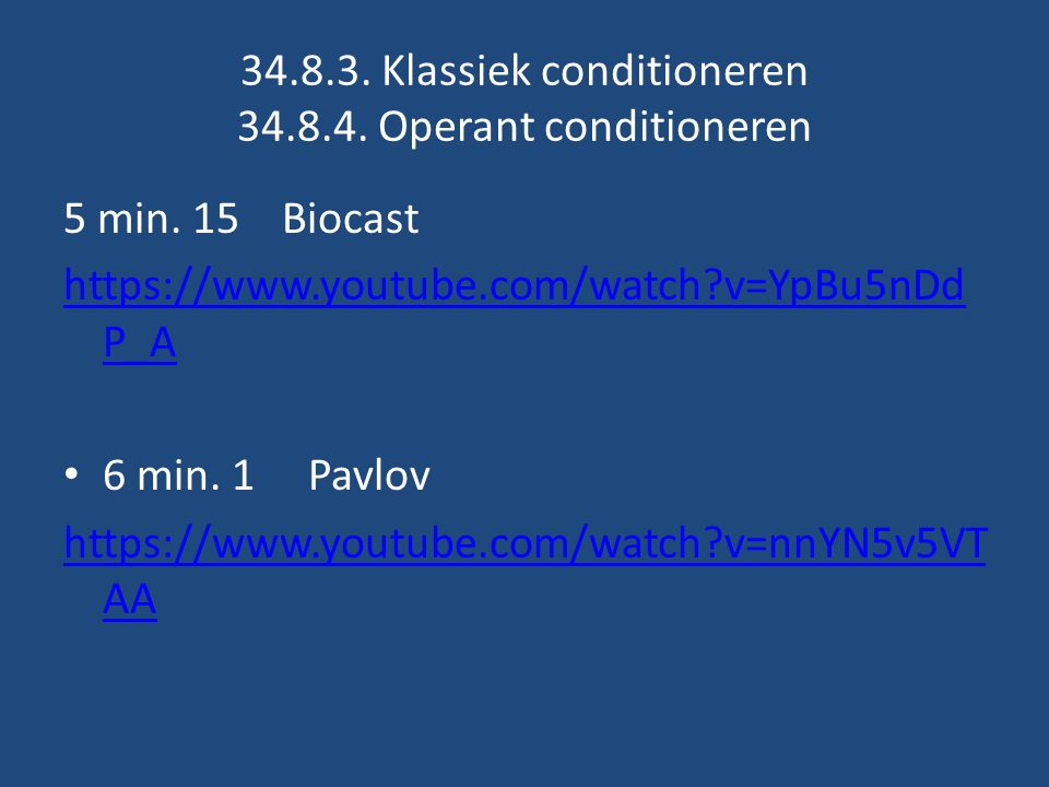 34.8.3. Klassiek conditioneren 34.8.4. Operant conditioneren