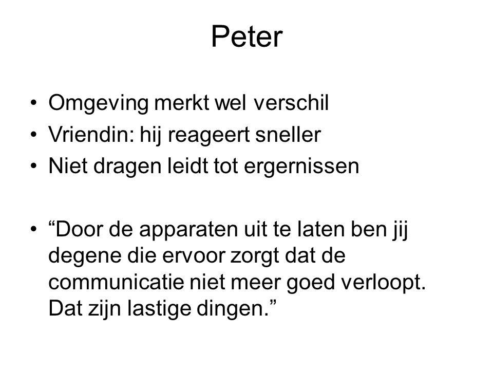 Peter Omgeving merkt wel verschil Vriendin: hij reageert sneller