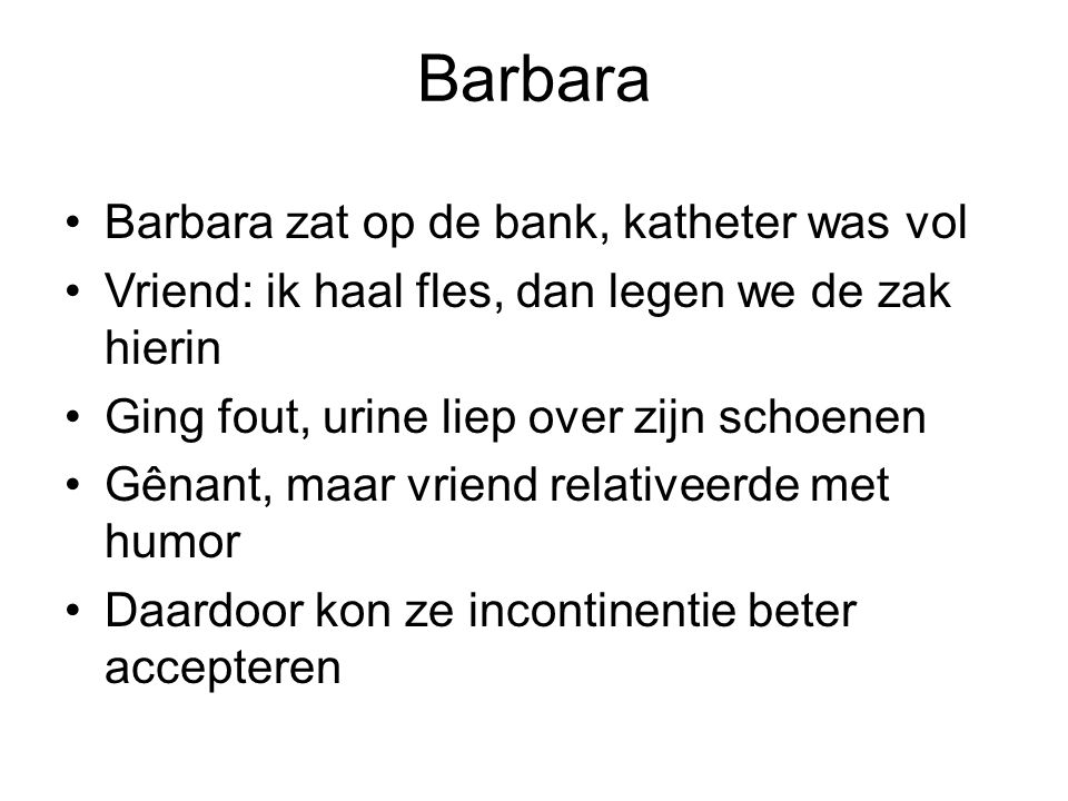 Barbara Barbara zat op de bank, katheter was vol
