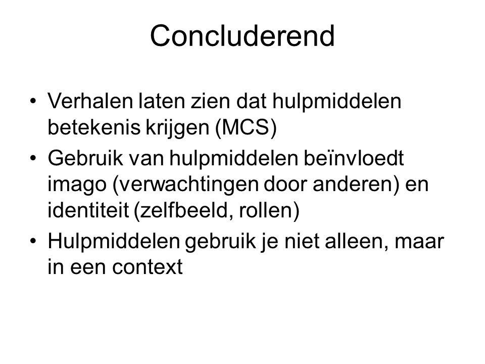Concluderend Verhalen laten zien dat hulpmiddelen betekenis krijgen (MCS)