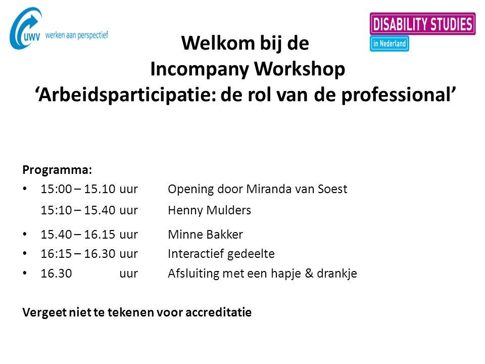 Welkom bij de Incompany Workshop 'Arbeidsparticipatie: de rol van de professional'