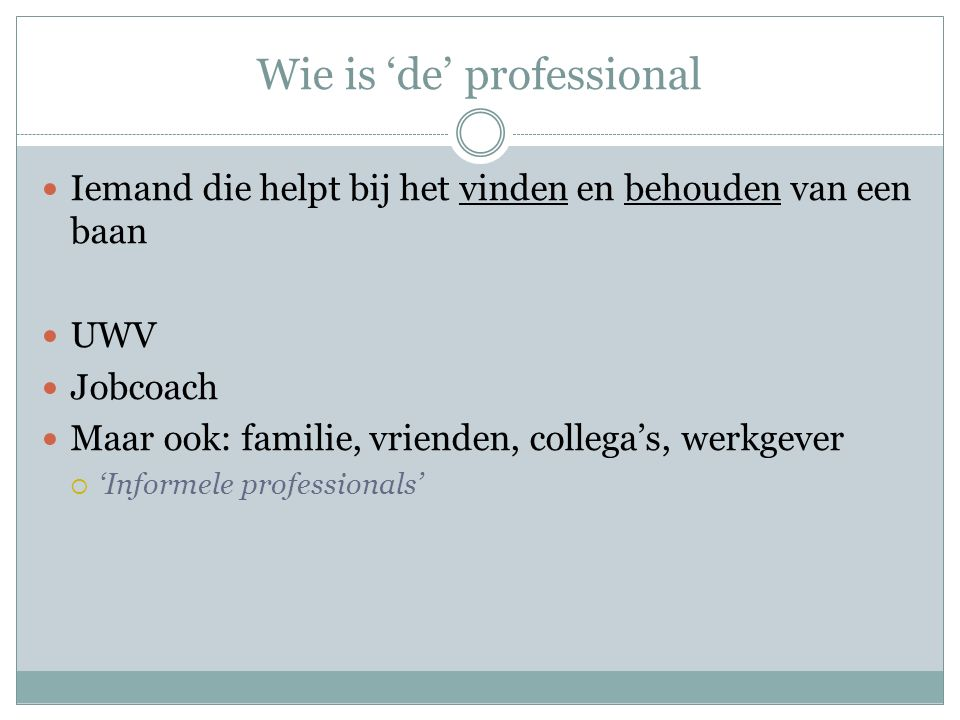 Wie is 'de' professional