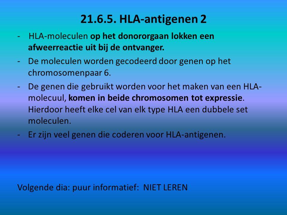21.6.5. HLA-antigenen 2 - HLA-moleculen op het donororgaan lokken een afweerreactie uit bij de ontvanger.