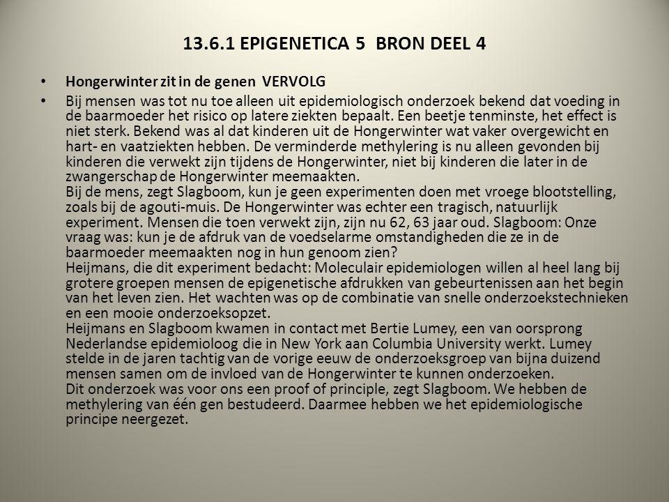 13.6.1 EPIGENETICA 5 BRON DEEL 4 Hongerwinter zit in de genen VERVOLG