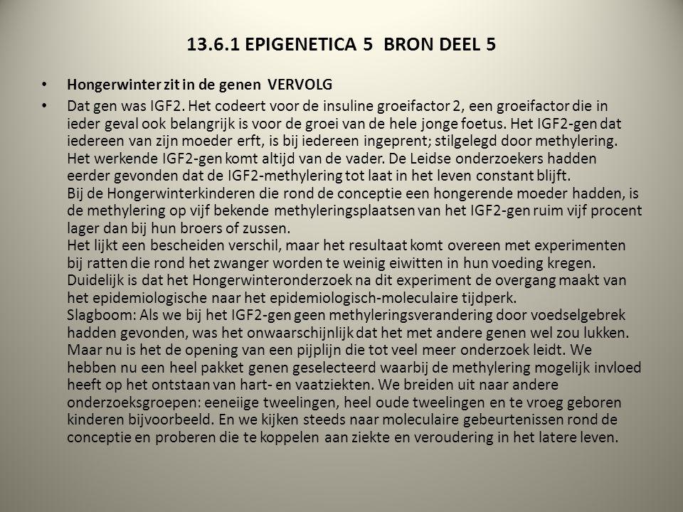 13.6.1 EPIGENETICA 5 BRON DEEL 5 Hongerwinter zit in de genen VERVOLG