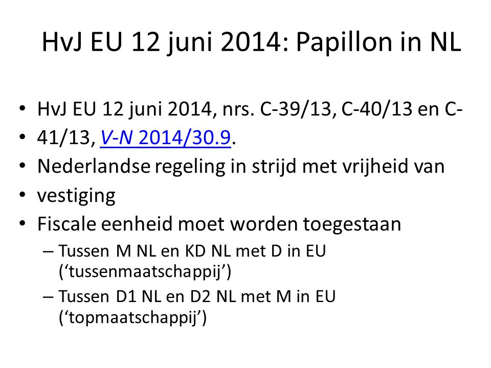 HvJ EU 12 juni 2014: Papillon in NL